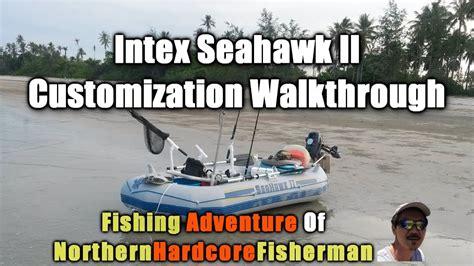 Custom Inflatable Fishing Boat by Intex Seahawk Ii Inflatable Boat Customization Walkthrough