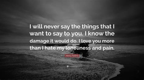 """""""i Will Never Say The Things That I"""