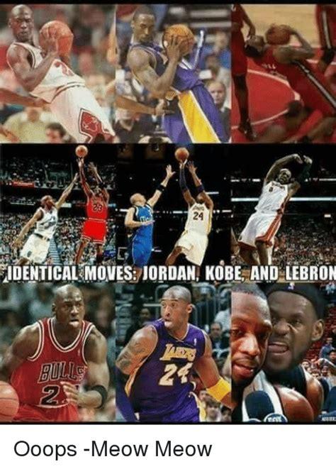 Lebron Kobe Jordan Meme - 25 best memes about meow meow meow meow memes