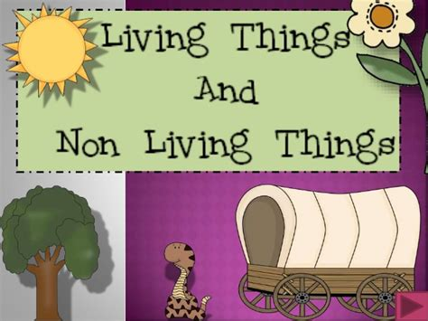 edtech powerpoint on living and non living things