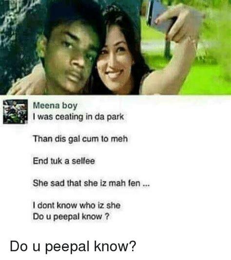 Meena Boy Was Ceating Park Than Dis Gal Cum Meh