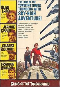 GUNS OF THE TIMBERLAND (1960) - Alan Ladd - Jeanne Crain ...
