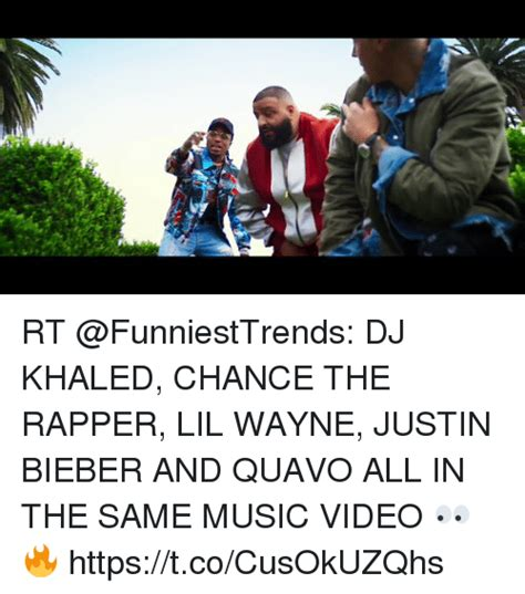 rapper chance khaled rt wayne lil justin dj bieber quavo same music