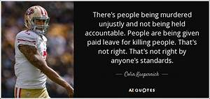 Colin Kaepernic... Colin Kaepernick Inspirational Quotes