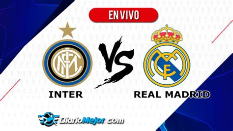 Inter vs Real Madrid EN VIVO ONLINE, Hora Y Donde Ver ...