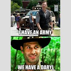 I Have An Army We Have A Daryl  We Have A Daryl Quickmeme