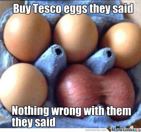 Egg Memes - tesco eggs by greentree meme center