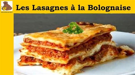 plat a cuisiner facile et rapide les lasagnes à la bolognaise recette facile