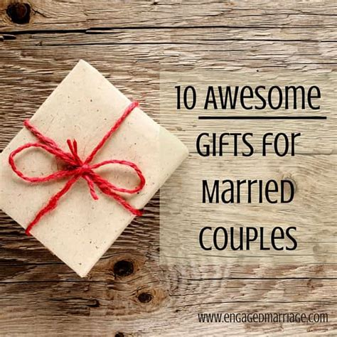 10 Awesome Gifts For Married Couples  Engaged Marriage