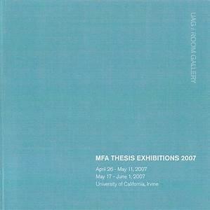 MFA Thesis Exhibitions 2007- UCI University Art Gallery ...