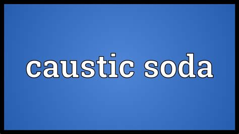caustic soda meaning youtube