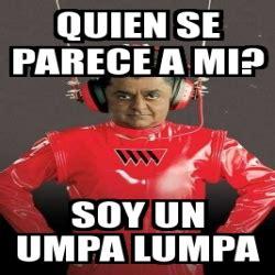Umpa Lumpa Meme - meme personalizado quien se parece a mi soy un umpa lumpa 6040636