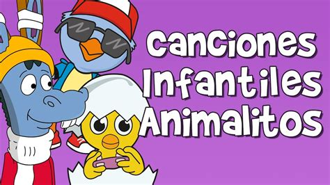 Canciones Infantiles De Animales Youtube