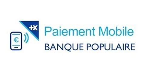 Banque Populaire Sire Social L 39 Application Banque Populaire S 39 Enrichit Avec Le Paiement