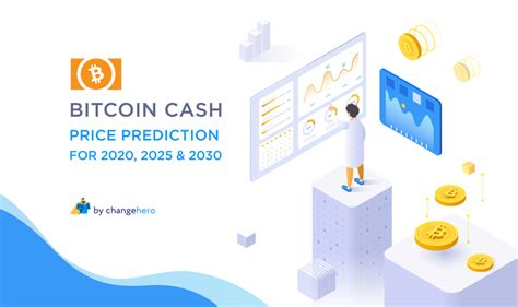In this article, industry experts weigh in on bitcoin price predictions for 2030 and offer an explanation of what to expect from the cryptocurrency. Bitcoin Cash Price Prediction 2020, 2025 and 2030
