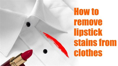 how to remove lipstick from clothes how do you clean lipstick stains howsto co
