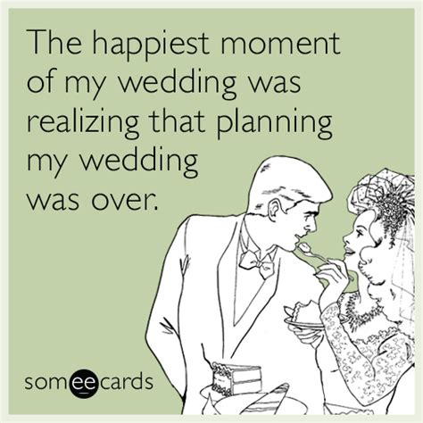 Wedding Planning Memes - 6 someecards that perfectly describe what it s like to plan a wedding