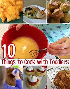 10 Easy Things to Cook With Toddlers | Pinterest | Toddler ...