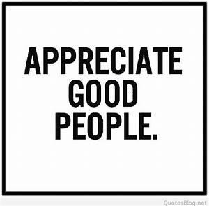 Appreciate good people quote