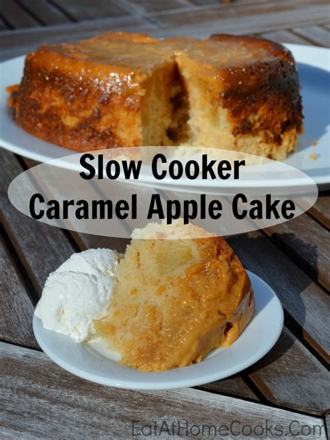 Slow Cooker Caramel Apple Cake Eat At Home