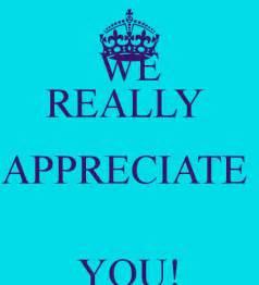 We Really Appreciate You