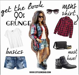 B.A.D. Girl Style: 90's Grunge Fashion | Style Me B.A.D.
