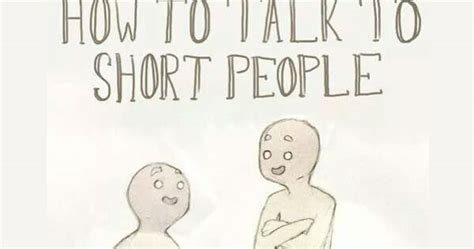 Short Person Meme - how to talk to short people meme collection