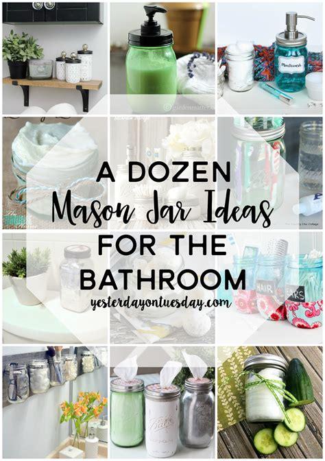 dozen mason jar ideas   bathroom yesterday