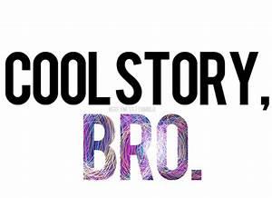 cool story bro gif | Tumblr