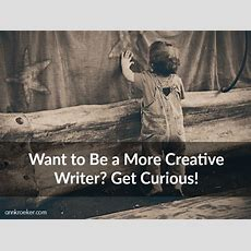 #35 Want To Be A More Creative Writer? Get Curious!  Ann Kroeker, Writing Coach
