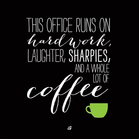 Hard work out motivational quotes with pictures. This office runs on hard work, laughter, sharpies and a ...