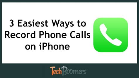 is there a way to record phone calls on iphone 3 easiest ways to record phone calls on iphone