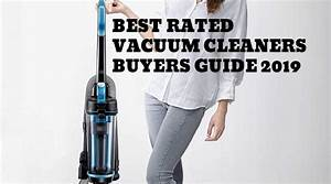 Best Rated Vacuum Cleaners Buyers Guide 2019  Read This