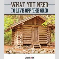 Things You Need To Live Off The Grid  Survival Life