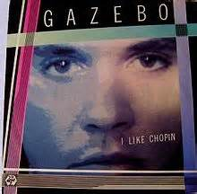 Gazebo I Like Chopin Lyrics Gazebo I Like Chopin