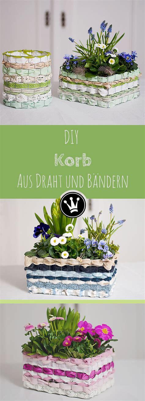 Diy Anleitung Len Aus Korb diy korb aus kanninchendraht b 228 ndern und stoffstreifen