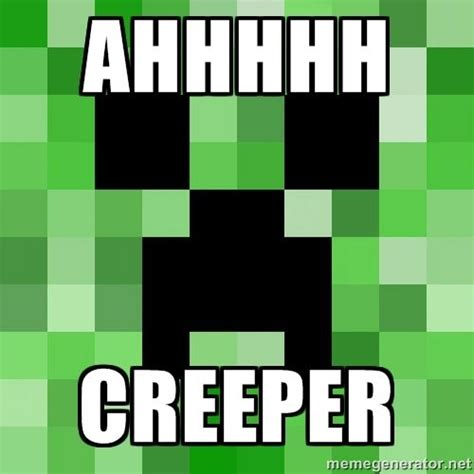 Creeper Meme Minecraft Memes Creepers And Minecraft On