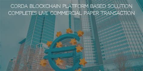Bitcoin is like cash in that transactions cannot be reversed by the sender. Corda Blockchain platform based Solution Completes Live Commercial Paper Transaction ...