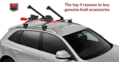 Audi Accessories by The Top 4 Reasons To Buy Genuine Audi Accessories