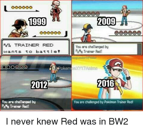 Pokemon Trainer Red Meme - 1999 pkr trainer red wants to battl et 2012 you are challenged by pki traner rad 2009 you are