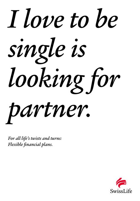 Single Life Is The Best Life Pic Swiss Life Print Advertleo Burnett Life's Turns In A Sentence