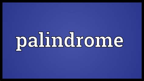 Palindrome Meaning