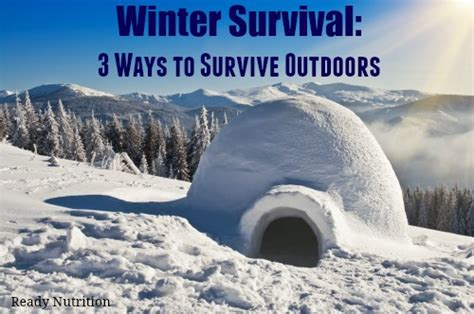 winter survival  ways  survive outdoors ready