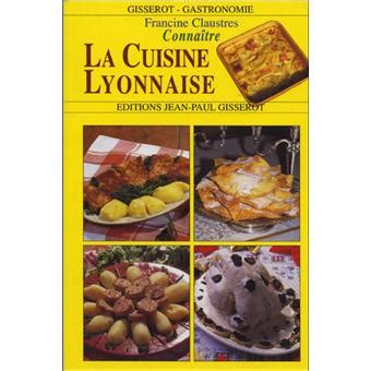 connaître la cuisine lyonnaise francine claustres