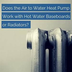 Air To Water Heat Pumps  Hot Water Baseboards  U0026 Radiators