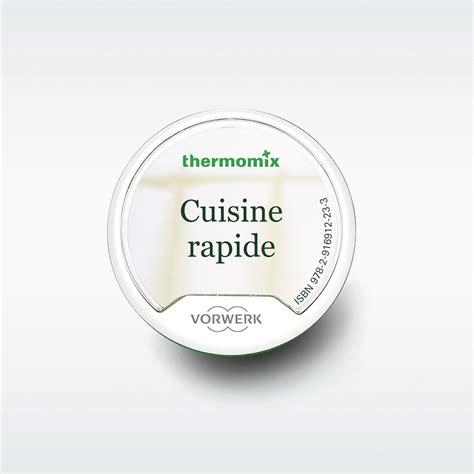 cuisine rapide thermomix livre clé recettes cuisine rapide clés recettes thermomix thermomix