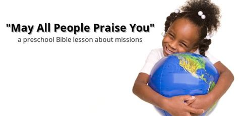 free preschool bible lesson about missions psalm 67 328   preschool bible lesson missions