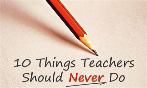 Teaching With Elly Thorsen 10 Things Teachers Should Never Do