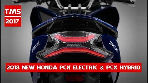 Pcx 2018 New by 2018 New Honda Pcx Electric Pcx Hybrid Promo Tokyo