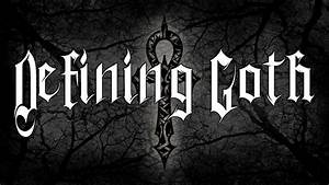 Goth Definition  U0026 Why Others Are Insufficient